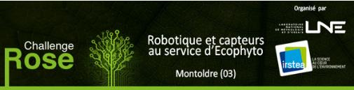 Challenge ROSE : capteurs et robotique au service d'ecophyto 26 septembre 2019 – Montoldre (03)